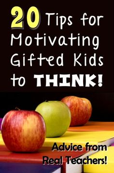 20 Tips for Motivating Gifted Kids to THINK! Awesome ideas from fans of the Teaching Resources Facebook page. Part of the Advice from Real Teachers Series (scheduled via http://www.tailwindapp.com?utm_source=pinterest&utm_medium=twpin&utm_content=post451885&utm_campaign=scheduler_attribution)
