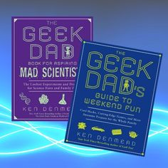 Father's Day gifts for geeky dads: Geek Dad books by Ken Denmead