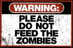 Warning Please Do Not Feed the Zombies Art Poster Print Poster Print, PDecorate your home or office with high quality posters. Warning Please Do Not Feed the Zombies Art Poster Print is that perfect piece that matches your style, interests, and budget. Zombie Kunst, Zombie Art, Zombie Life, Zombie Food, Zombie Birthday, Zombie Apocolypse, Zombie Attack, Zombie Movies, Apocalypse