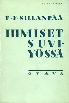 Ihmiset suviyössä, eepillinen sarja by F.E.   Sillanpää   http://www.antikvaari.fi/naytatuote.asp?id=1029573