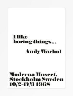 Reproductions of our iconic posters from Andy Warhol's first exhibition outside the US in 1968.©/®/TM The Andy Warhol Foundation for theVisual Arts Inc. 2014/