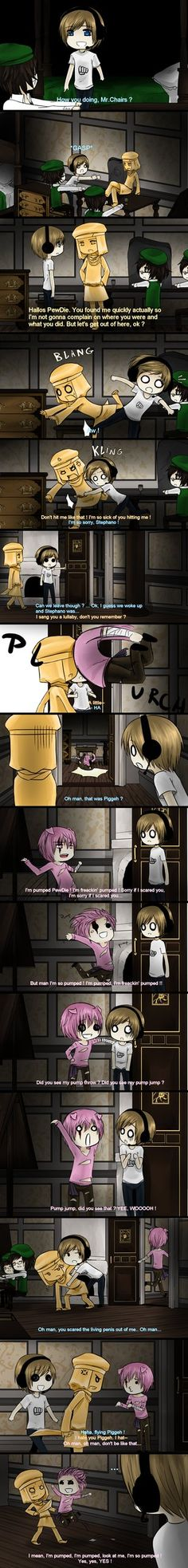 pewdie and stephano and piggeh and mr.chair  This... This is just too perfect!!
