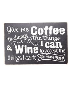 'Give Me Coffee...' Indoor & Outdoor Wall Sign