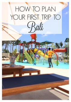 How to plan your first trip to Bali - Where to stay, where to eat and what to do in this paradise for families #familytravel