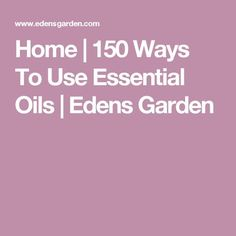 Eden Gardens Essential Oils