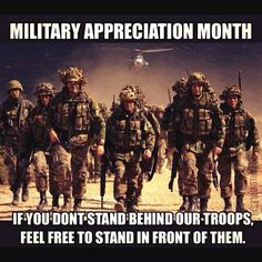 It's  Military Appreciation Month..