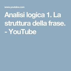 Analisi logica 1. La struttura della frase. - YouTube