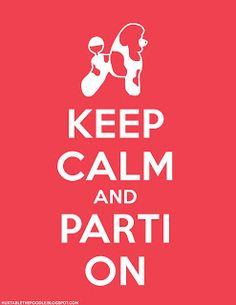 Darling, you must Keep Calm and Parti On