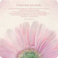 Postikortti I believe in pink I Believe In Pink, Interesting Quotes About Life, Tomorrow Is Another Day, Believe In Miracles, Mind Power, Happy Girls, Audrey Hepburn, Pink Flowers, Wise Words