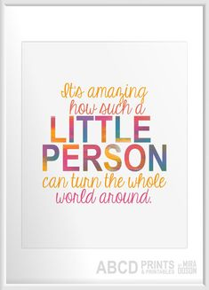Nursery quote print It's amazing how such a little person