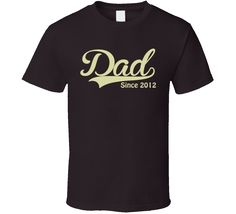 Dad Since Any Year T Shirt personalise with any year you want. Great gift for Dad.