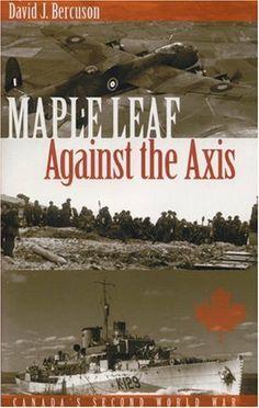 Maple Leaf Against the Axis by David J. Bercuson, http://www.amazon.com/dp/0889953058/ref=cm_sw_r_pi_dp_D2YNtb1BYJC24