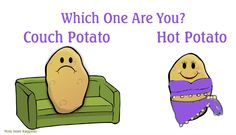 Don't Be A Couch Potato, Be A Hot Hot Hot Potato........Which One Are You? That would be a good game to play at Cabaret Dance Camp