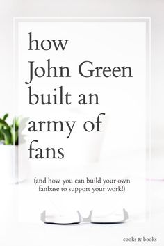 Why John Green is so successful, and how other writers and bloggers can do the same thing--insight from a Literary Agent!