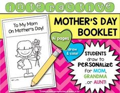 You+are+receiving+a+Mother's+Day+Booklet+for+students+to+create+for+mom,+aunt+or+grandma.+(All+three+are+included).+Once+the+booklet+is+assembled+students+will+read+and+personalize+it+by+drawing+and+coloring+the+various+pages.Please+see+the+preview+for+the+mom/from+daughter+version.The+booklet+is+14+pages+and+simple,+easy+directions+are+included+for+its+assembly.If+you+need+other+Mother's+Day+resources+check+my+store+for+even+more:Mother's+Day+Coupon+BookletMother's+Day+StoryThanks+for+stopping+...
