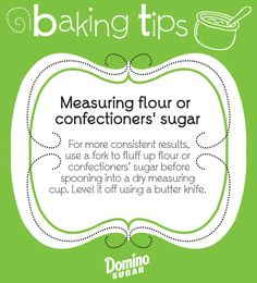 Use a fork to fluff up confectioner's sugar before spooning into a dry measuring cup, for more consistent results. Level it off with a butter knife. #DominoSugar #BakingTips