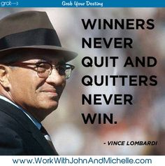 Winners never quit...