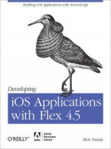 Developing iOS Applications with Flex 4.5 Pdf Download e-Book