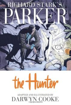 Richard Stark's Parker, Vol. 1: The Hunter by Darwyn Cooke http://www.amazon.com/dp/1600104932/ref=cm_sw_r_pi_dp_goFuvb0VJ8G38
