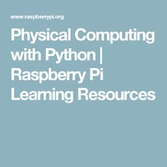 Physical Computing with Python | Raspberry Pi Learning Resources