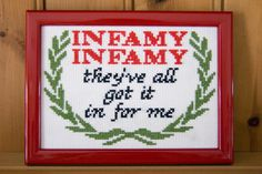 Infamy Infamy they've all got it in for me by stitchedupbyleona, £4.00