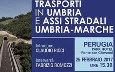 """Sabato 25 febbraio sei Invitato, alle 15.30 in Perugia Ponte S. Giovanni Park Hotel, per """"Riflettere Insieme"""" sui Trasporti in Umbria."""