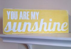 You Are My Sunshine - Hand Painted Wood Sign