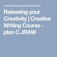 Releasing your Creativity | Creative Writing Course - plan C JRAW
