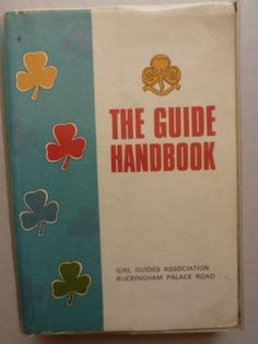 Guide book - i found one of these in a charity shop years ago. Perfume Diesel, 1970s Childhood, My Childhood Memories, Brownies Girl Guides, Brownie Guides, Thinking Day, I Remember When, Teenage Years, Nostalgia