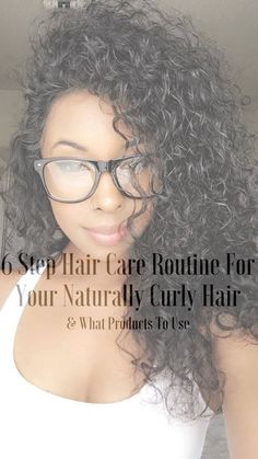 6 Step Hair Care Routine For Your Naturally Curly Hair & What Products To Use - via Going Sew Lo