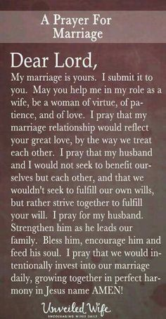 Prayer Of The Day – My Marriage Is Yours --- Dear Lord, My marriage is yours. I submit it to you. May you help me in my role as a wife, be a woman of virtue, of patience, and of love. I pray that my marriage relationship would reflect your great love. Prayer For My Marriage, Prayer For The Day, Godly Marriage, Marriage Relationship, Happy Marriage, Marriage Advice, Love And Marriage, Relationships, Strong Marriage