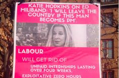 Another good reason to vote Labour -poster Pledging To Get Rid Of Katie Hopkins.  BuzzFeed News