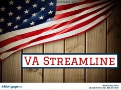 VA Streamline- This loan program was designed specifically for military active duty, veterans, reservists, national guard and the families to help them buy a home. GET MORE INFORMATION HERE...