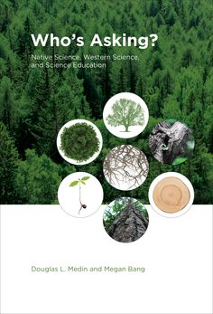 LSE Review of Books – Book Review: Who's Asking? Native Science, Western Science and Science Education by Douglas L. Medin and Megan Bang