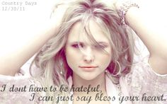"""""""Bless your heart"""" --- A country girl's way of saying so many things.. ;)"""