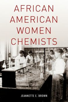 African American Women Chemists - Dr. Marie Maynard Daly the first African American woman to receive a PhD in chemistry in the United States.