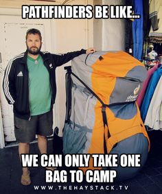 There should be a Pathfinder honor about packing lightly.  Visit us at www.thehaystack.tv #sda #thehaystacktv #adventist #humor #lol #church #pathfinders #packing