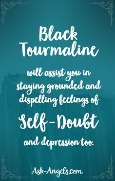 Black Tourmaline will assist you in staying grounded and dispelling feelings of self-doubt and depression too.