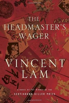 Currently reading (July 2015): The Headmaster's Wager - Vincent Lam