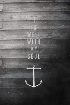When peace like a river attendeth my way, when sorrows like sea billows roll.. whatever my lot, thou has taught me to say: it is well, it is well with my soul<3