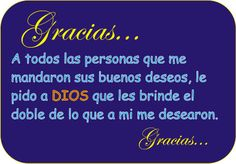 Muchas gracias a todos por sus felicitaciones, Los quiero mucho   GRACIAS POR LOS SALUDITOS DE CUMPLEAÑOS!!!