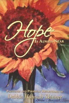 My gift book you can give to friends in need of Biblical hope. It contains my art work, Scriptures about hope, a few short stories, and a place to journal in the back. A great gift idea!