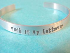 Suck it up Buttercup - Motivational - Weight Loss Inspiration - Runners - Quote Jewelry - Aluminum Cuff Bracelet