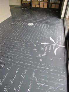 floor: I love this idea, maybe on a stained or painted wood floor, tell a story of the house, or family, or anything with an oil paint pen, then as it get worn, embrace the patina the story takes on, really lovely...especially in a hallway! Could you do this with chalkboard paint?