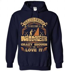Proud to be Miner - #tee dress #sweater skirt. ORDER HERE => https://www.sunfrog.com/Funny/Proud-to-be-Miner-2808-NavyBlue-Hoodie.html?68278
