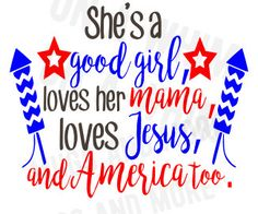 Hey, I found this really awesome Etsy listing at https://www.etsy.com/listing/397940757/shes-a-good-girl-loves-her-mama-svg