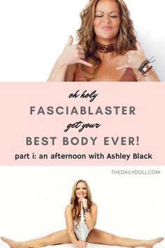 Exclusive Interview with Ashley Black Guru at TheDailyDoll.com | FasciaBlaster Before and After Results