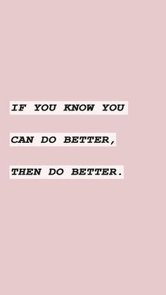 Do better pretty words, cool words, beautiful words, cute quotes, words quotes Motivacional Quotes, Words Quotes, Life Quotes, Sayings, Career Quotes, Dream Quotes, Qoutes, Success Quotes, Short Quotes