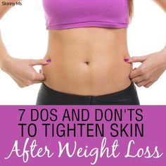 7 Dos and Don'ts to Tighten Skin After Weight Loss.