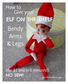 How to Give Your Elf on the Shelf Bendy Arms
